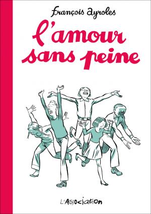 webzine,bd,zébra,fanzine,gratuit,bande-dessinée,critique,kritik,françois ayroles,amour sans peine,l'association