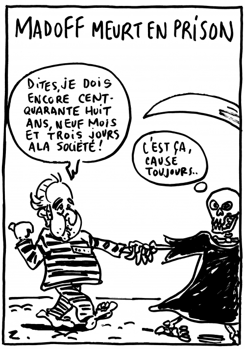 webzine,bd,zébra,fanzine,bande-dessinée,caricature,bernard madoff,prison,mort,dette,escroc,banquier,dessin,presse,satirique,editorial cartoon,zombi